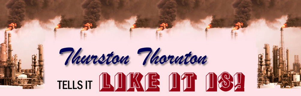 Thurston Thornton Tells It Like It Is!